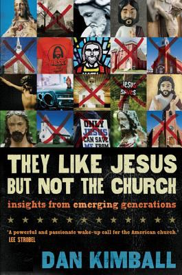They Like Jesus But Not the Church: Insights from Emerging Generations 9780310245902
