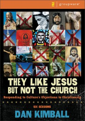 They Like Jesus But Not the Church: Responding to Culture's Objections to Christianity [With Participant's & Leader's GuideWith DVDWith Paperback Book 9780310277873