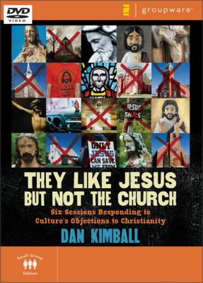 They Like Jesus But Not the Church: Six Sessions Responding to Culture's Objections to Christianity 9780310277880