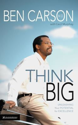 Think Big: Unleasing Your Potential for Excellence 9780310214595