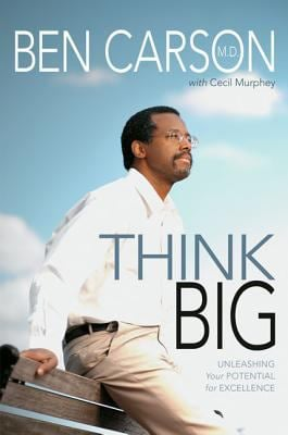 Think Big: Unleashing Your Potential for Excellence 9780310269007
