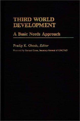 Third World Development: A Basic Needs Approach 9780313241499
