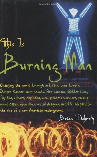 This Is Burning Man: The Rise of a New American Underground 9780316711548