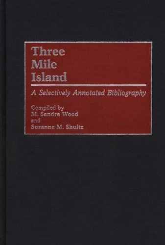 Three Mile Island: A Selectively Annotated Bibliography 9780313255731