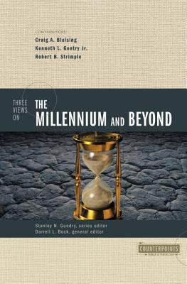 Three Views on the Millennium and Beyond 9780310201434