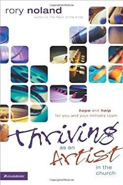Thriving as an Artist in the Church: Hope and Help for You and Your Ministry Team 9780310257325