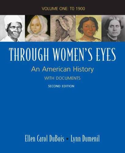Through Women's Eyes, Volume One: An American History with Documents: To 1900 9780312468880