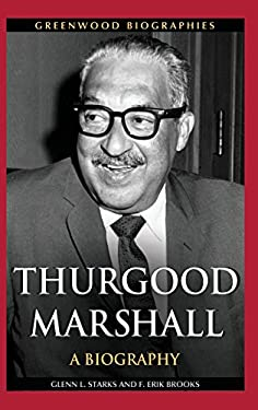 Thurgood Marshall: A Biography 9780313349164