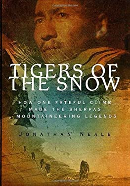 Tigers of the Snow: How One Fateful Climb Made the Sherpas Mountaineering Legends 9780312266233