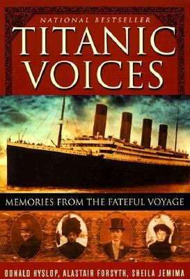 Titanic Voices: Memories from the Fateful Voyage 9780312217921