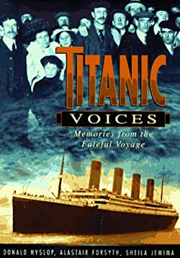 Titanic Voices: Memories from the Fateful Voyage 9780312174286