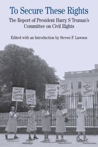 To Secure These Rights: The Report of President Harry S Truman's Committee on Civil Rights 9780312402143