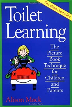Toilet Learning: The Picture Book Technique for Children and Parents 9780316542371