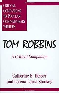Tom Robbins: A Critical Companion 9780313294181