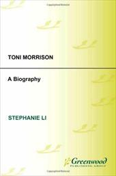 Toni Morrison: A Biography - Li, Stephanie