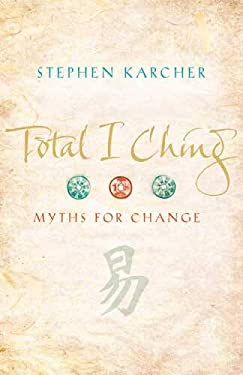 Total I Ching: Myths for Change 9780316724319