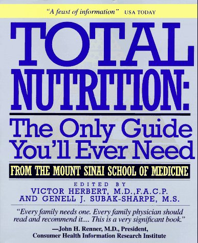 Total Nutrition: The Only Guide You'll Ever Need - From the Mount Sinai School of Medicine 9780312113865