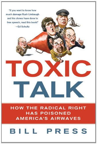 Toxic Talk: How the Radical Right Has Poisoned America's Airwaves