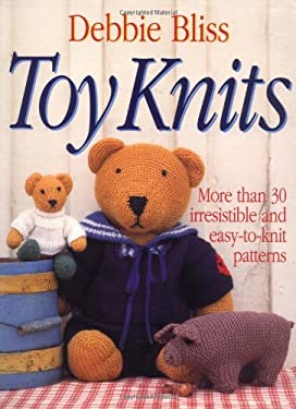 Toy Knits: More Than 30 Irresistible and Easy-To-Knit Patterns 9780312119010
