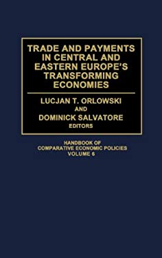 Trade and Payments in Central and Eastern Europe's Transforming Economies 9780313297649
