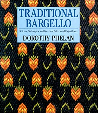 Traditional Bargello: Stitches, Techniques, and Dozens of Pattern and Project Ideas 9780312068820