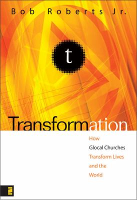Transformation: How Glocal Churches Transform Lives and the World 9780310267171