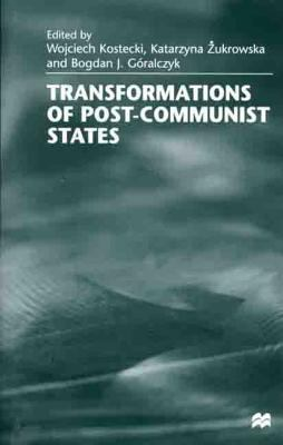 Transformations of Post-Communist States 9780312230029