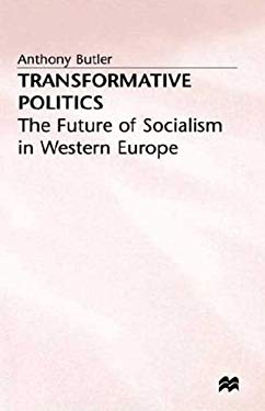 Transformative Politics: The Future of Socialism in Western Europe 9780312126735