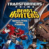 Transformers Prime Beast Hunters:  Optimus Prime versus Predaking 21639955