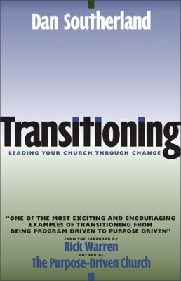 Transitioning: Leading Your Church Through Change 9780310242680
