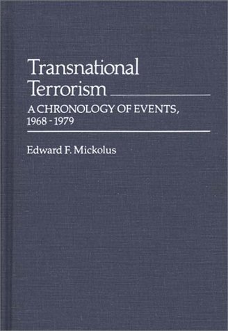 Transnational Terrorism: A Chronology of Events, 1968-1979 9780313222061