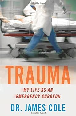 Trauma: My Life as an Emergency Surgeon 9780312552220