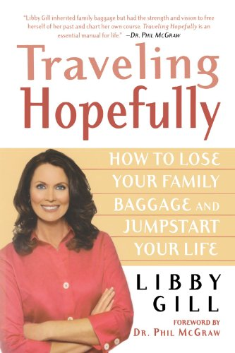 Traveling Hopefully: How to Lose Your Family Baggage and Jumpstart Your Life 9780312323950