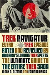 Trek Navigator: The Ultimate Guide to the Entire Trek Saga Tag: Every Trek Episode... 980248