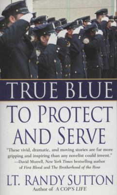 True Blue: To Protect and Serve 9780312549725
