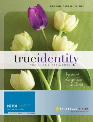 True Identity Bible for Women-NIV: Becoming Who You Are in Christ 9780310938972