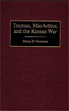 Truman, MacArthur, and the Korean War 9780313308376