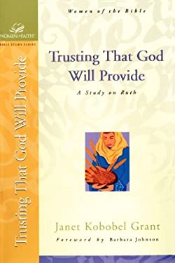 Trusting That God Will Provide: A Study on Ruth 9780310247852