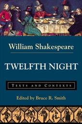 Twelfth Night or What You Will: Texts and Contexts