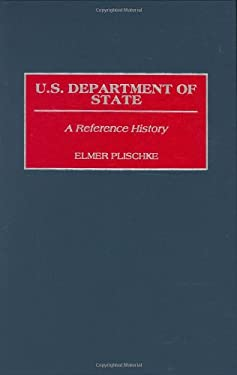 U.S. Department of State: A Reference History 9780313291265