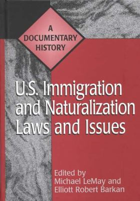 U.S. Immigration and Naturalization Laws and Issues: A Documentary History 9780313301568
