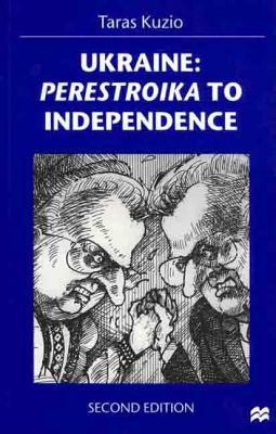 Ukraine: Perestroika to Independence 9780312216757