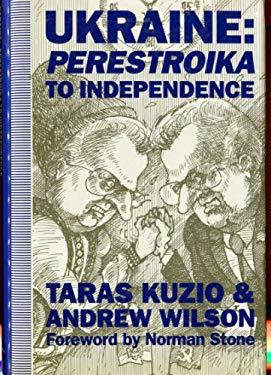 Ukraine: Perestroika to Independence 9780312086527