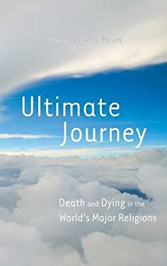 Ultimate Journey: Death and Dying in the World's Major Religions 9780313356087