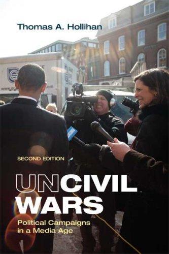 Uncivil Wars: Political Campaigns in a Media Age 9780312478834
