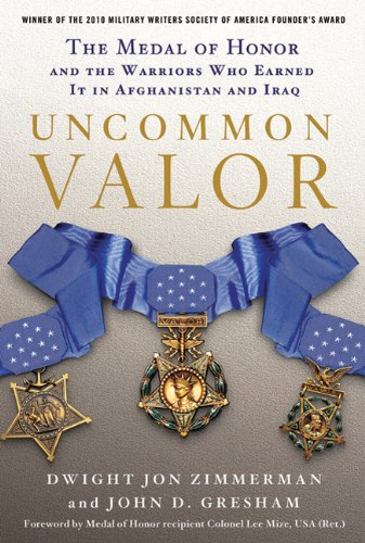 Uncommon Valor: The Medal of Honor and the Warriors Who Earned It in Afghanistan and Iraq 9780312604561