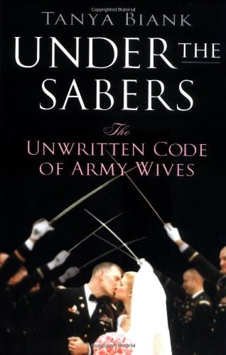 Under the Sabers: The Unwritten Code of Army Wives 9780312333508