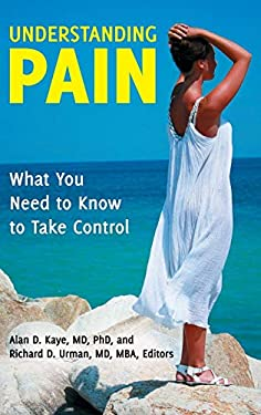 Understanding Pain: What You Need to Know to Take Control 9780313396038