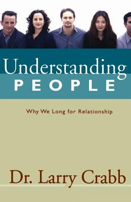 Understanding People: Why We Long for Relationship 9780310226000