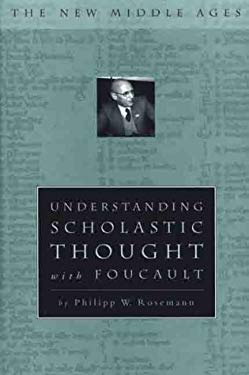 Understanding Scholastic Thought with Foucault 9780312217136
